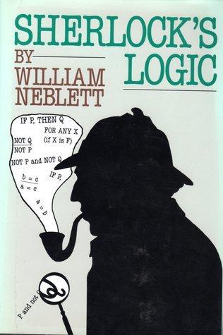 Sherlocks Logic  by  William Neblett