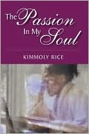 The Passion in My Soul  by  Kimmoly Rice