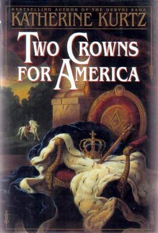 Two Crowns for America Katherine Kurtz