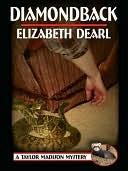 Diamondback [A Taylor Madison Mystery]  by  Elizabeth Dearl