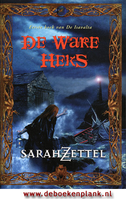 De ware heks (Isavalta, #1)  by  Sarah Zettel