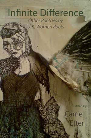 Infinite Difference: Other Poetries  by  U.K. Women Poets by Carrie Etter