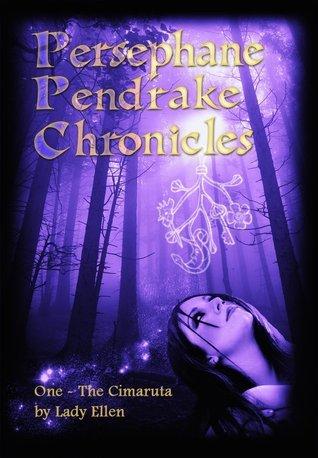 Persephane Pendrake and the Cimaruta (The Persephane Pendrake Chronicles, #1) Lady Ellen