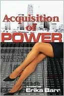 Acquisition of Power  by  Erika Barr