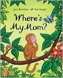 Wheres My Mom?  by  Julia Donaldson