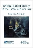 British Political Theory in the Twentieth Century  by  Paul        Kelly