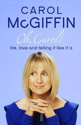 Oh Carol!  by  Carol McGiffin