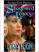 Shadowed Legacy (Legacies, #2)  by  Lora Leigh