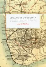 Locations of Buddhism: Colonialism and Modernity in Sri Lanka Anne M. Blackburn