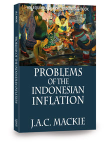 Problems of the Indonesian Inflation J.A.C. Mackie
