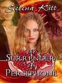 The Surrender of Persephone  by  Selena Kitt