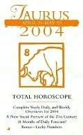 Taurus April 21- May 20 2004 Total Horoscope Jove Books Staff