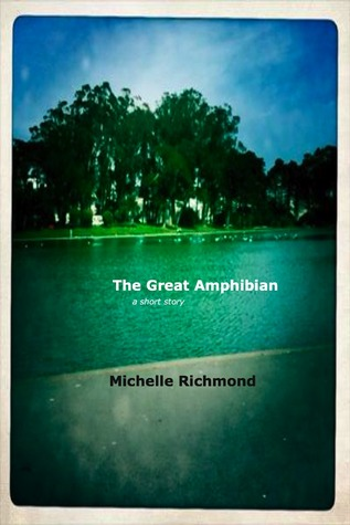The Great Amphibian Michelle Richmond