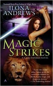 Magic Strikes (Kate Daniels, #3)  by  Ilona Andrews