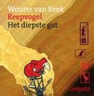 Keepvogel - Het diepste gat Wouter van Reek