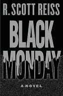 Black Monday: A Novel  by  R. Scott Reiss
