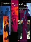 Contemporary Vocal Groups  by  Hal Leonard Publishing Company