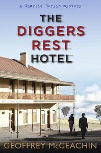The Diggers Rest Hotel (Charlie Berlin, #1) Geoffrey McGeachin