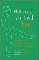 Yes I Said Yes I Will Yes.: A Celebration of James Joyce, Ulysses, and 100 Years of Bloomsday Nola Tully