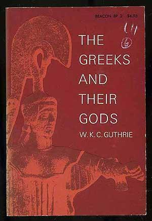 The Greeks and Their Gods W.K.C. Guthrie