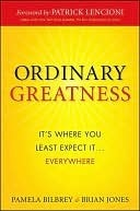 Ordinary Greatness: Its Where You Least Expect It ... Everywhere Brian W. Jones