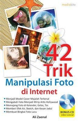 42 Trik Manipulasi Foto di Internet  by  Ali Zaenal