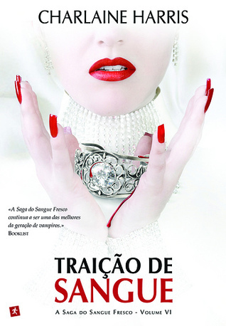 Traição de Sangue (Sangue Fresco, #6)  by  Charlaine Harris