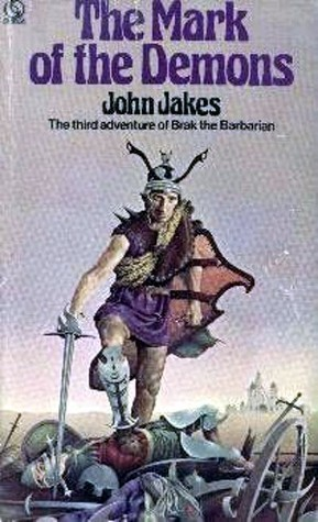 The Mark of the Demons (Brak the Barbarian, #3)  by  John Jakes