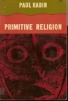 Primitive Religion: Its Nature and Origin Paul Radin