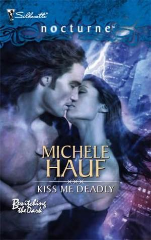 Kiss Me Deadly  by  Michele Hauf