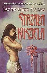 Strzała Kusziela (Trylogia Kusziela, #1) Jacqueline Carey