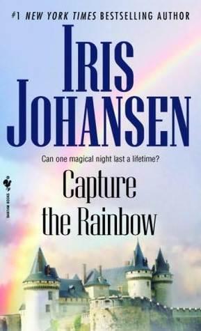 Capture The Rainbow (Sedikhan, #4)  by  Iris Johansen
