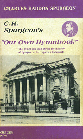 Our Own Hymnbook Charles Haddon Spurgeon