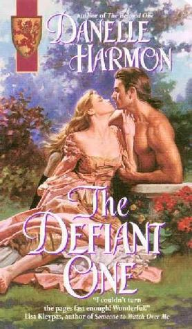 The Defiant One (de Montforte, #3)  by  Danelle Harmon