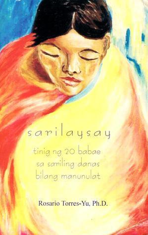 Sarilaysay: Tinig ng 20 Babae sa Sariling Danas Bilang Manunulat Rosario Torres-Yu
