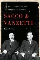 Sacco and Vanzetti Bruce Watson