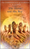 Horse and His Boy (Chronicles of Narnia Series #3)  by  C.S. Lewis