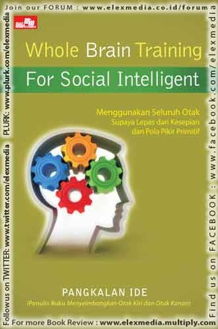 WHOLE BRAIN TRAINING FOR SOCIAL INTELLIGENT  by  Pangkalan Ide