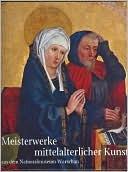 Meisterwerke Mittelalterlicher Kunst Au Dem Nationalmuseum Warschau  by  Hirmer Verlag