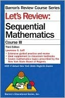 Lets Review: Sequential Math III Lawrence S. Leff