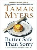 Butter Safe Than Sorry (Pennsylvania Dutch Mystery, #18) Tamar Myers