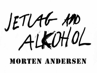 Jetlag and Alcohol Morten Andersen
