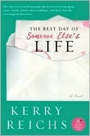 Best Day of Someone Elses Life Kerry Reichs
