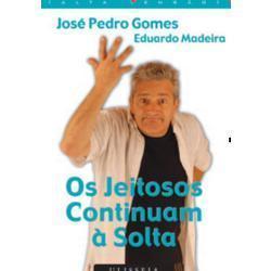Os Jeitosos Continuam à Solta  by  José Pedro Gomes
