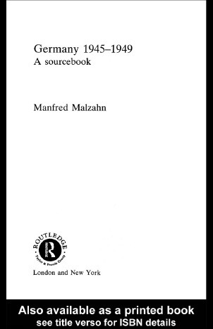 Germany 1945-1949: A Sourcebook  by  Manfred Malzahn