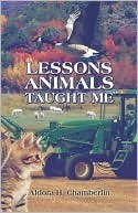 Lessons Animals Taught Me Aldora Chamberlin