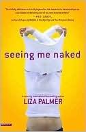 Seeing Me Naked Liza Palmer