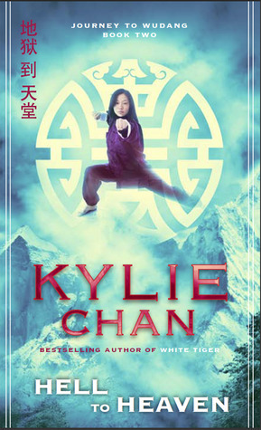 Hell to Heaven (Journey to Wudang #2)  by  Kylie Chan
