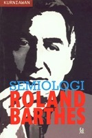 Semiologi Roland Barthes  by  Kurniawan