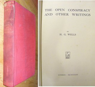 The Open Conspiracy and Other Writings  by  H.G. Wells